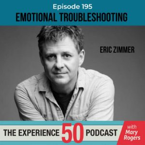 experience 50 podcast e195 eric zimmer