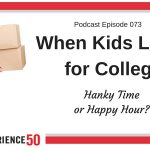 Experience 50 Podcast E73 When Kids Leave for College