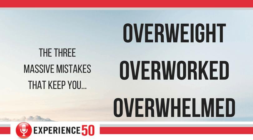 Overweight Overworked Overwhelmed