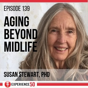 Aging Beyond Midlife with Susan Stewart