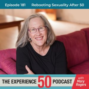 Experience 50 Podcast Rebooting Sexuality