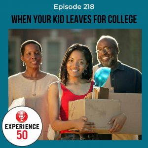 Experience 50 Podcast When Your Kid Leaves for College