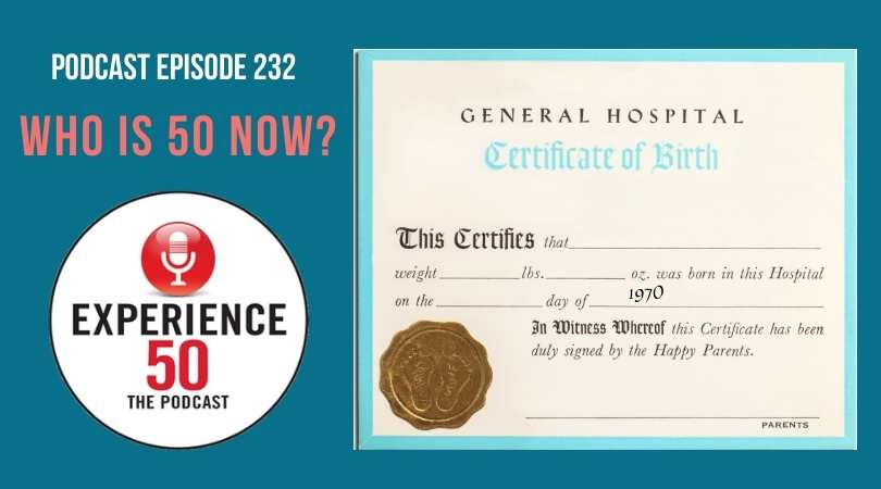 Experience 50 Episode232 Who Is 50 Now?