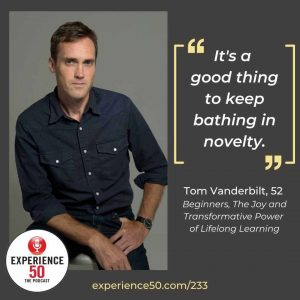Tom Vanderbilt Experience 50 Podcast